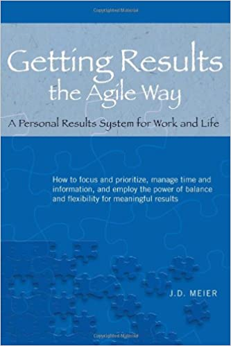 Getting Results the Agile Way, J.D. Meier